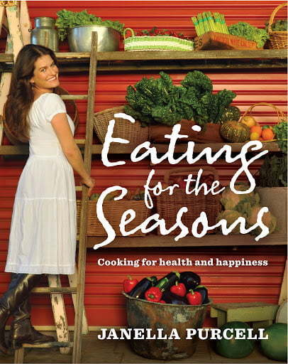 Eating for the Seasons Janella Purcell